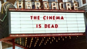 The Cinema is Dead