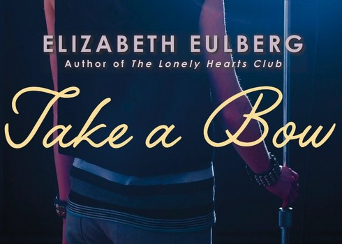 Read Of The Week Take A Bow By Elizabeth Eulberg The Young Folks