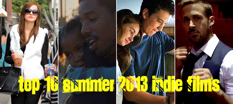 top 10 summer indie films 2013