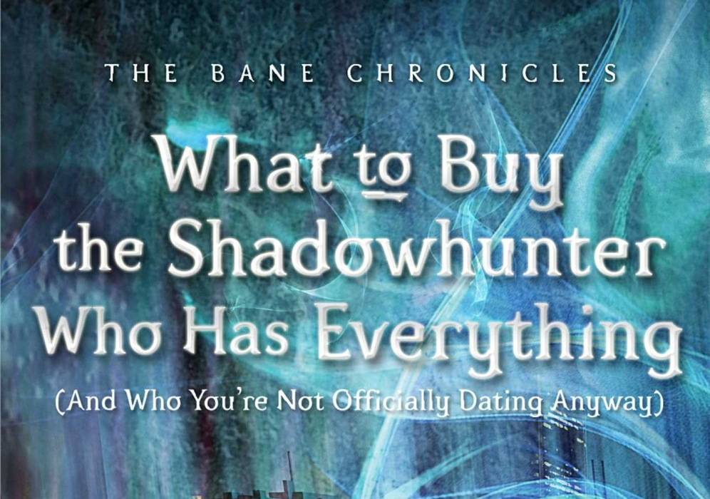 What to Buy The Shadowhunter Who Has Everything review
