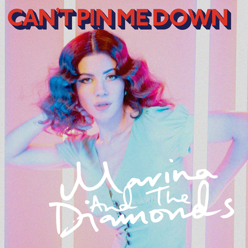 Marina and the Diamonds Can't Pin Me Down
