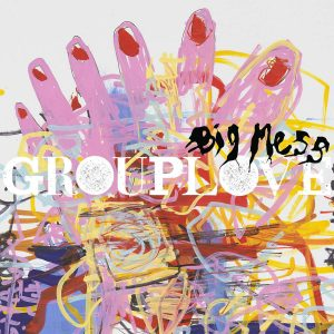 grouplove-big-mess-2016
